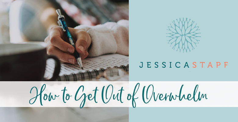 How to Get Out of Overwhelm and Rediscover Who You Are