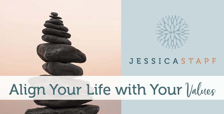 Align Your Life with Your Values And Make Your Values a Priority!